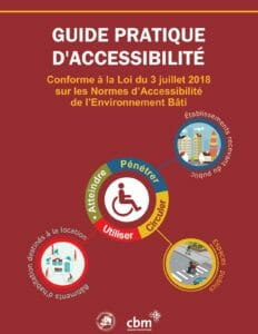 Cover of the Practical Guide to Accessibility funded by CBM. All text is in French. The central image is the international symbol for accessibility. Radiating out of this image are three spheres, one representing public space, one representing establishments open to the public, and one representing residential buildings for rental